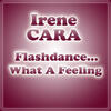 Flashdance... What A Feeling - Irene Cara