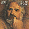 Love Will Turn You Around - Kenny Rogers