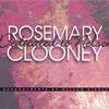 Come Rain Or Come Shine - Rosemary Clooney