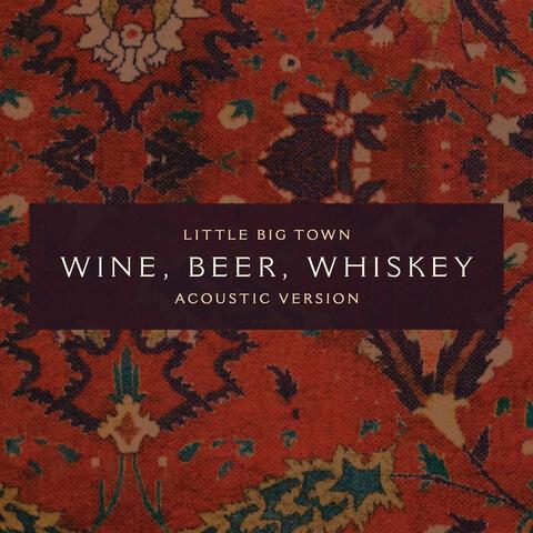 Wine, Beer, Whiskey album art