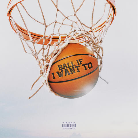 Ball If I Want To album art