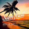 Show Me Love - Sam Feldt & Kimberly Anne