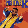 I Got A Man - Positive K