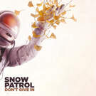 Don't Give In . ' - ' . Snow Patrol