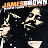 Hot Pants, Parts 1 & 2 - James Brown