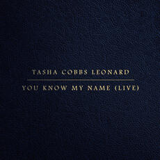 You Know My Name - Tasha Cobbs Leonard