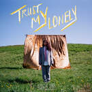 Trust My Lonely . ' - ' . Alessia Cara