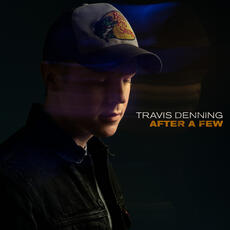 After A Few - Travis Denning