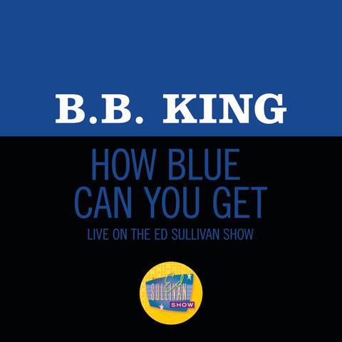 How Blue Can You Get? album art