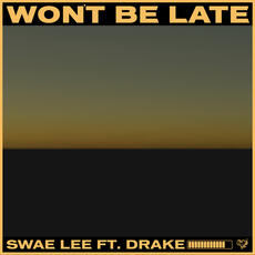 Won't Be Late - Swae Lee