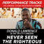 Never Seen The Righteous (Performance Track In Key Of C# With Background Vocals) - Donald Lawrence & the Tri-City Singers