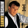 Anywhere But Here - Sammy Kershaw