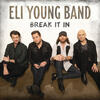 Break It In - Eli Young Band