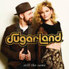 Still The Same - Sugarland