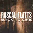 Back To Life . ' - ' . Rascal Flatts
