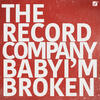 Baby I'm Broken - The Record Company
