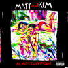 Happy If You're Happy - Matt and Kim