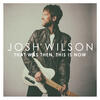 That Was Then, This Is Now - Josh Wilson