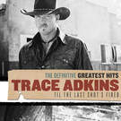You're Gonna Miss This - Trace Adkins