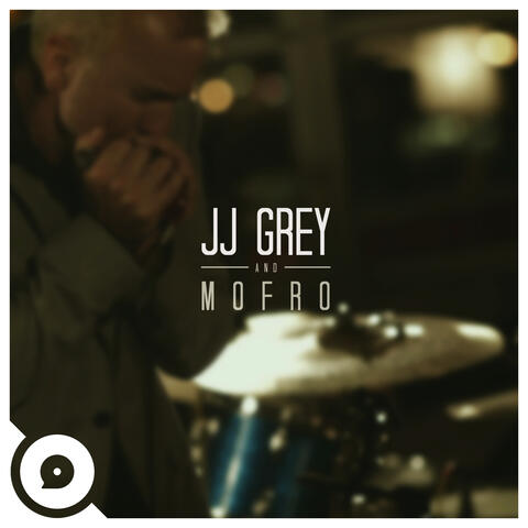 JJ Grey and Mofro & OurVinyl