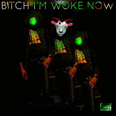 B!Tch I'm Woke Now album art