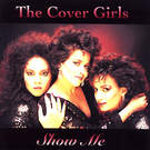 Show Me - The Cover Girls