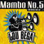 Mambo No. 5 (A Little Bit Of...) - Lou Bega