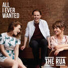 All I Ever Wanted . ' - ' . The Rua