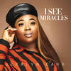I See Miracles - Jekalyn Carr
