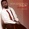 Only You - Bryan Andrew Wilson