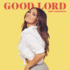 GOOD LORD - Abby Anderson