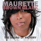 I Hear the Sound (Of Victory) - Maurette Brown Clark