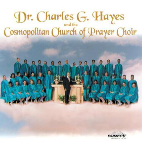 Dr. Charles G. Hayes & The Cosmopolitan Church Of Prayer