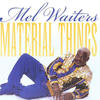 Hole In the Wall - Mel Waiters