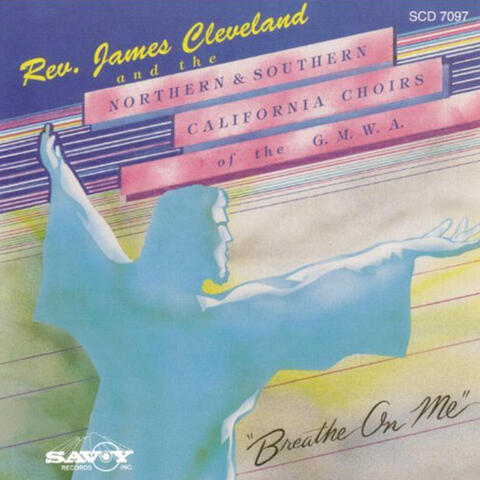 James Cleveland & The Northern & Southern California Choirs of the G.M.W.A.