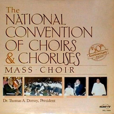 The Mass Choir Of The National Convention Of Gospel Choirs & Choruses