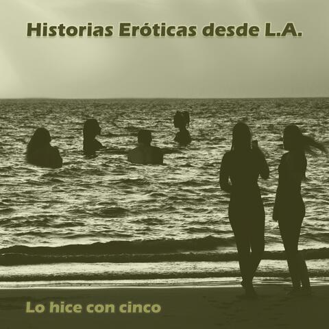 Historias Eróticas Desde L.A.