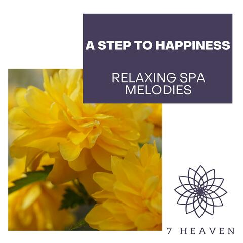 A Step To Happiness - Relaxing Spa Melodies album art