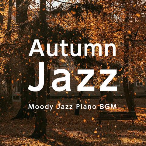 Autumn Jazz: Moody Jazz Piano Bgm album art