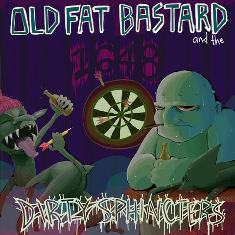 Old Fat Bastard and the Dirty Sphincters