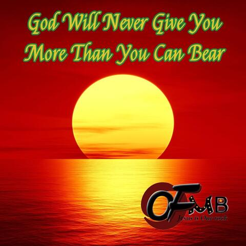 God Will Never Give You More Than You Can Bear album art