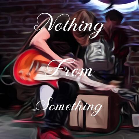 Nothing from Something album art
