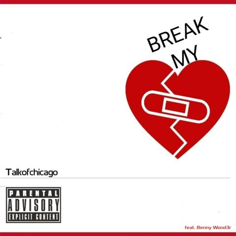 Break My Heart (feat. Benny Wond3r) album art