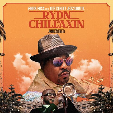 Rydn & Chillaxin (feat. Tha Street Jazz Cartel & James Gibbs III) album art