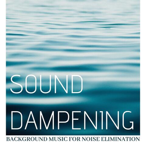 Sound Dampening Elimination