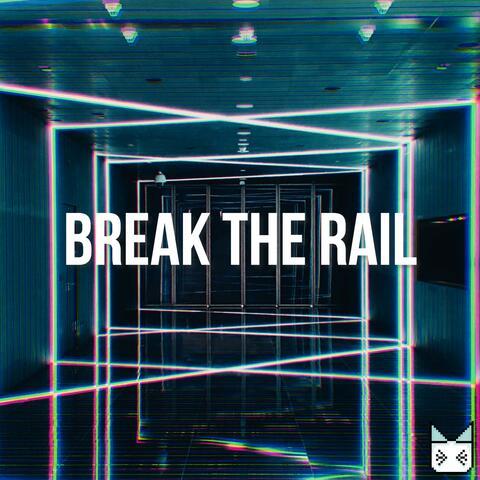 break the rail album art