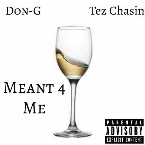 Meant 4 Me (feat. Tez Chasin') album art