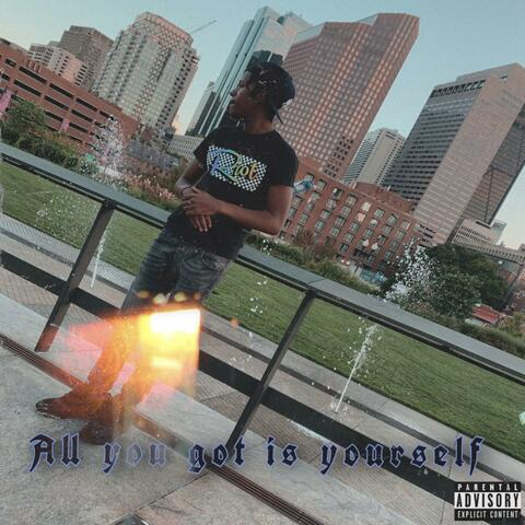 All You Got Is Yourself album art