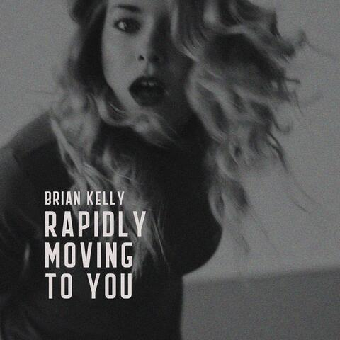 Rapidly Moving to You album art
