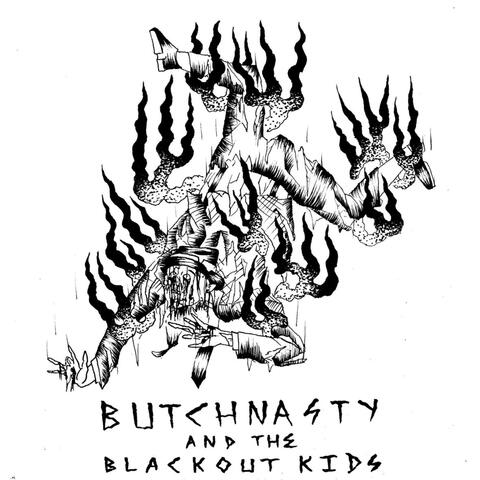 Butch Nasty & The Blackout Kids